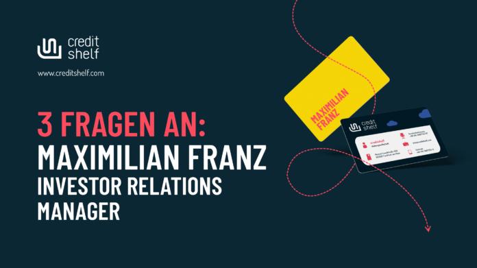 creditshelf: 3 Fragen an Maximilian Franz, Investor Relations Manager